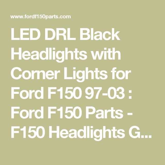 LED DRL Black Headlights with Corner Lights for Ford F150 97-03 : Ford F150 Parts - F150 Headlights Grilles Tail Lights Wheels Accessories
