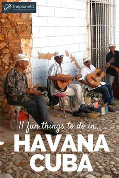 11 Fun and Not-So-Obvious things to do in Havana, Cuba   The Planet D Adventure Travel Blog: