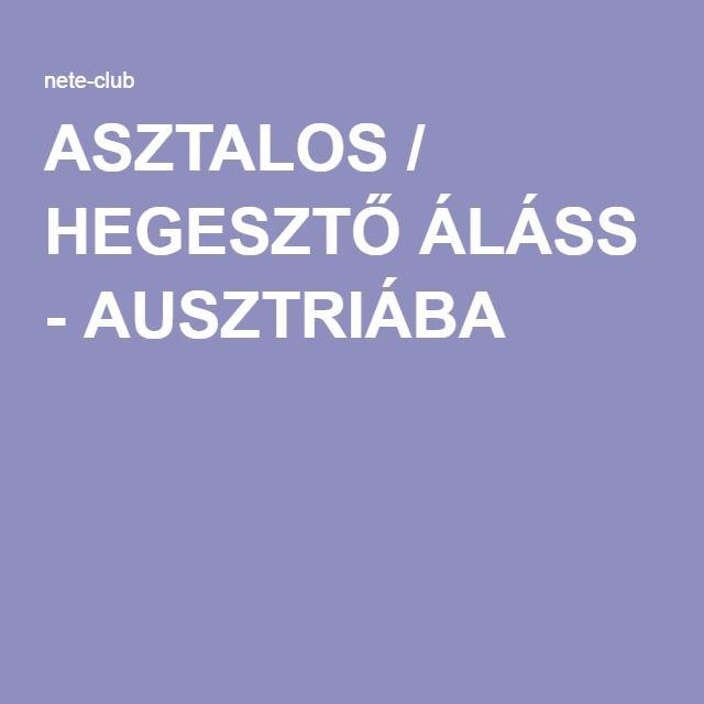 ASZTALOS / HEGESZTŐ ÁLÁSS - AUSZTRIÁBA