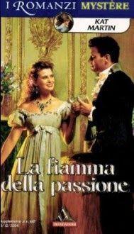 Leggo Rosa: LA FIAMMA DELLA PASSIONE di Kat Martin