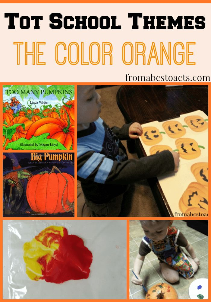 Tot School Themes: The Color Orange - From ABCs to ACTs