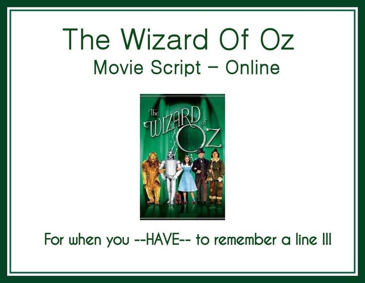 The Wizard of OZ ... Movie script !!!  YEAH !!!!!!!!!!!!