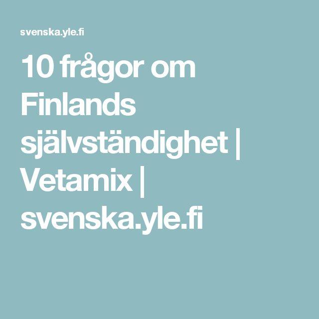 10 frågor om Finlands självständighet | Vetamix | svenska.yle.fi