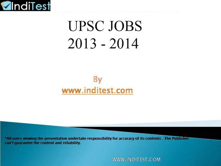 Latest Upsc jobs 2014  http://inditest.com/government-jobs.html