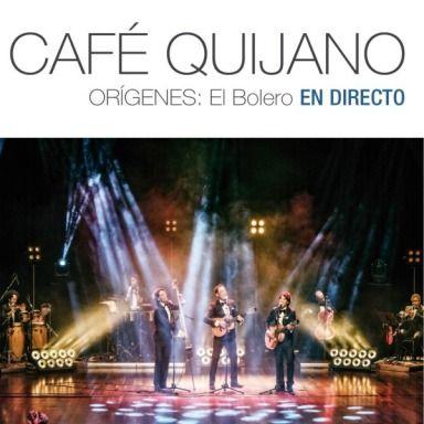 Café Quijano - Orígenes: El Bolero (En directo) (2015)