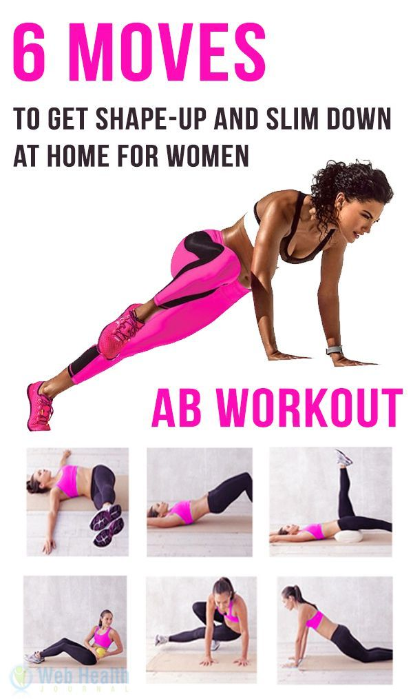 6 Moves To Get Shape Up And Slim Down At Home For Women Ab Workouts Abs Workout Workout Abs Workout For Women
