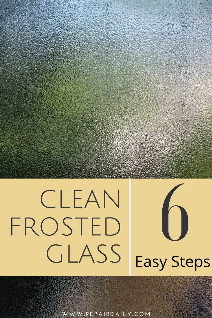 How To Clean Frosted Glass In Six Easy Steps In 2020 With Images