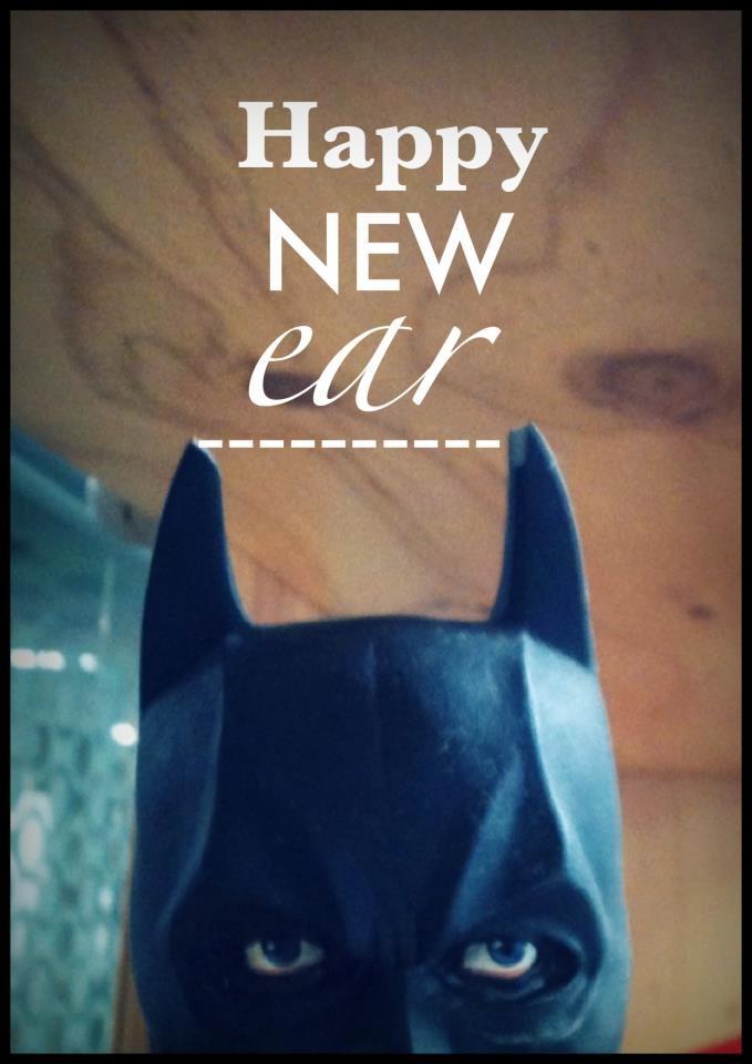 Batman :   Happy New EAR 2012.   The Year 2012 Will Be Full of Good News!
