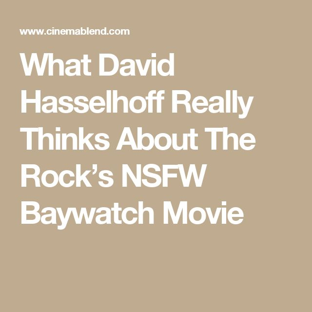 What David Hasselhoff Really Thinks About The Rock's NSFW Baywatch Movie