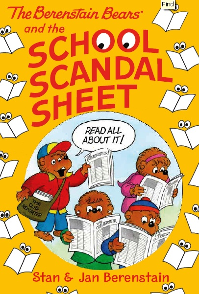 The Berenstain Bears and the School Scandal Sheet - - available in paperback and from all eBook retailers