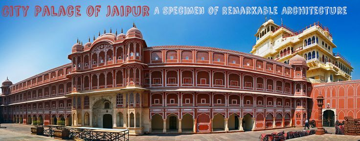City Palace of Jaipur A Specimen of Remarkable Architecture