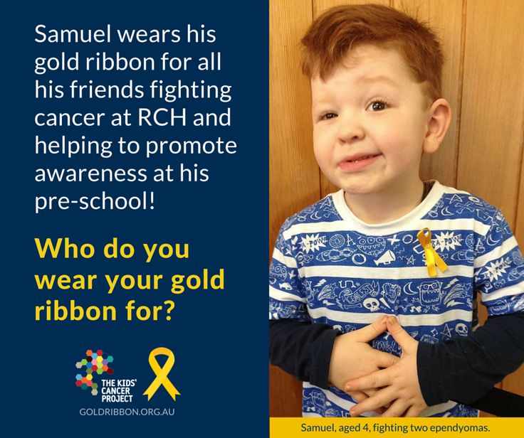 Samuel, aged 4, is currently fighting two Ependyomas (Brain tumours) and is a patient at Melbourne's Royal Children's Hospital.  Samuel is proudly wearing his gold ribbon for all his friends fighting cancer at RCH and helping to promote awareness at his pre-school! Proud Mum Tania sent through this gorgeous photo
