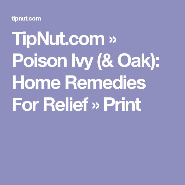 TipNut.com » Poison Ivy (& Oak): Home Remedies For Relief » Print