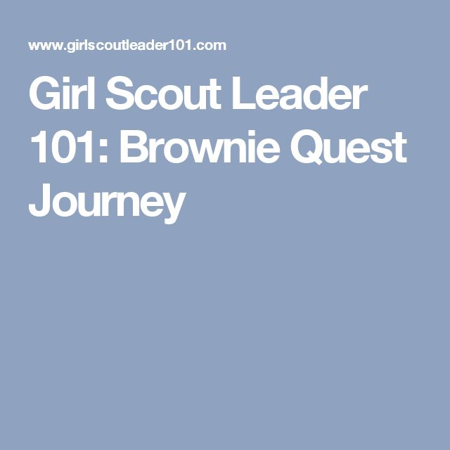 Girl Scout Leader 101: Brownie Quest Journey                                                                                                                                                                                 More