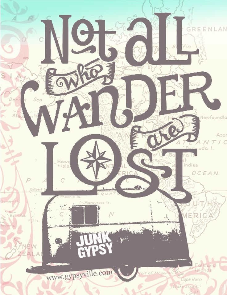 """not all who wander are lost"" - jrr tolkien quote. junk gypsy original design. . . be true to your waNdering heart!"