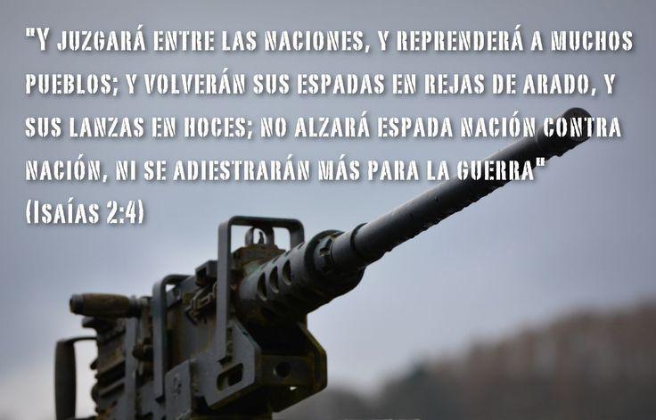 Todos soñamos con que se terminen las guerras y los conflictos, pero el hombre es incapaz de conseguirlo... sólo Dios lo hará en su Reino glorioso