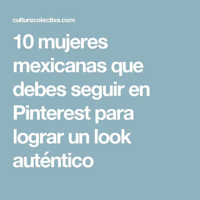 10 mujeres mexicanas que debes seguir en Pinterest para lograr un look auténtico