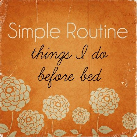 A HOME MANAGEMENT ROUTINE   Fabulously Organized Home -- I really should try this.....I'd probably sleep better and feel less stressed out in the mornings