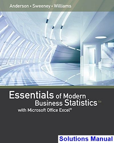 Solutions manual essentials of modern business statistics with.