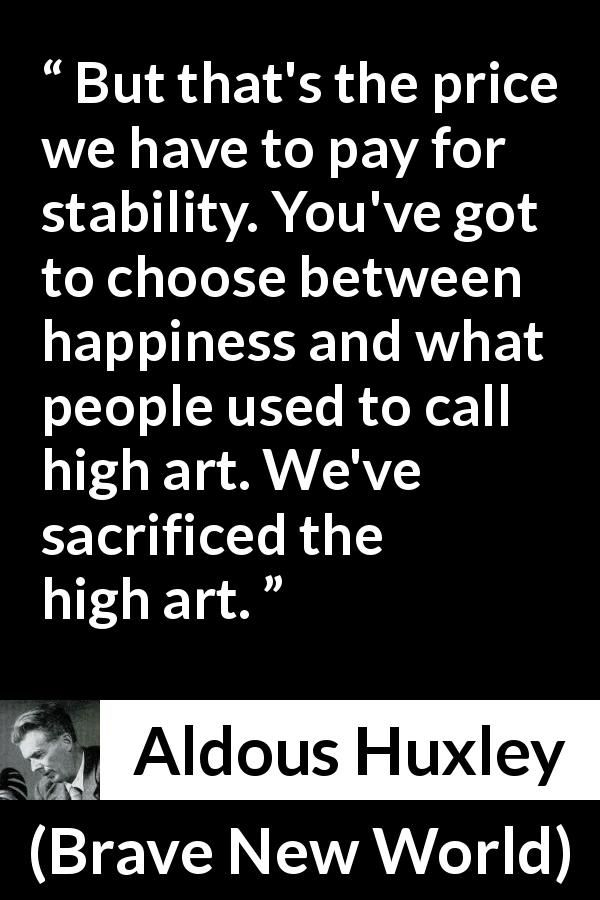 an analysis of the cost of stability in brave new world by aldous huxley This brave new world by aldous huxley expository writing lesson focuses on text dependent analysis and using text evidence as support to develop a constructed.