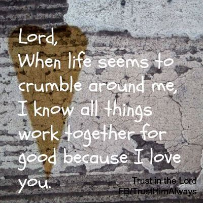And we know that for those who love God all things work together for good,for those who are called according to his purpose. Rom 8:28