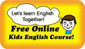 Free Online English Course For Kids Using Videos, Songs and More!
