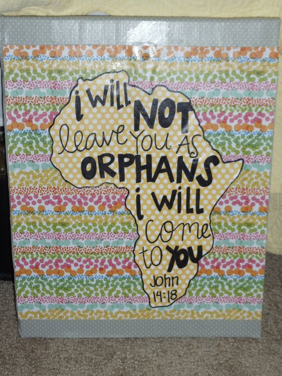 John 14:18 I will not leave you as orphans, I will come to you.  Friends of mine from church who have been to South Africa might just like this!