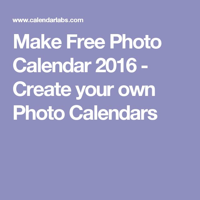 Make Free Photo Calendar 2016 - Create your own Photo Calendars