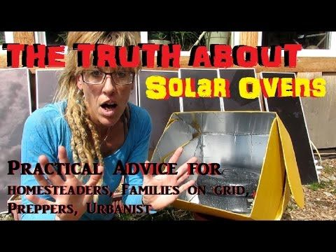 SOLAR OVENS: THE TRUTH ABOUT SOLAR OVENS!!! - YouTube