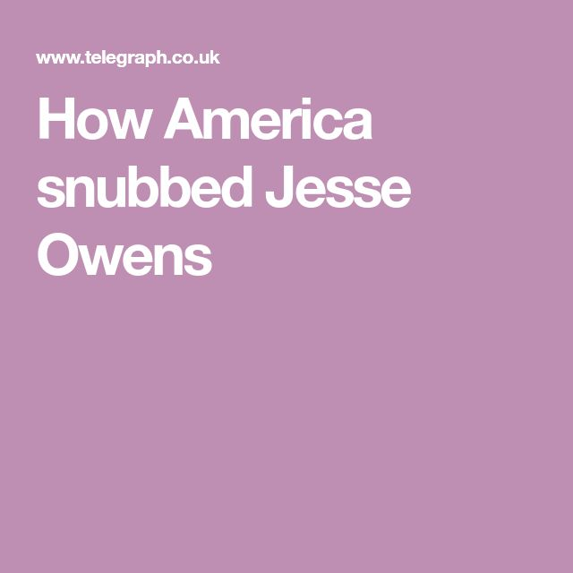 How America snubbed Jesse Owens