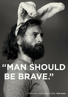 Men should be brave. And have a good sense of humour. :D
