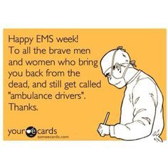 happy ems week quotes | Happy EMS week to all my EMT and paramedic family!