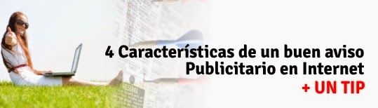 Tips de Marketing Online: Cuatro características de un buen aviso publicitar...