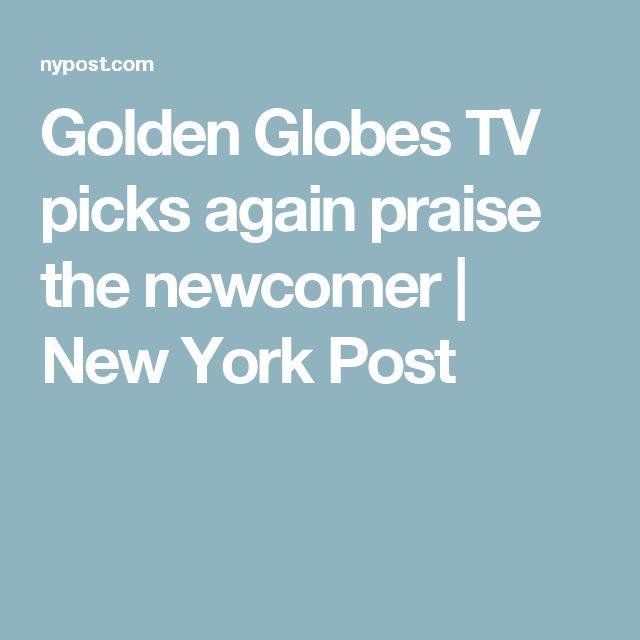 Golden Globes TV picks again praise the newcomer   New York Post