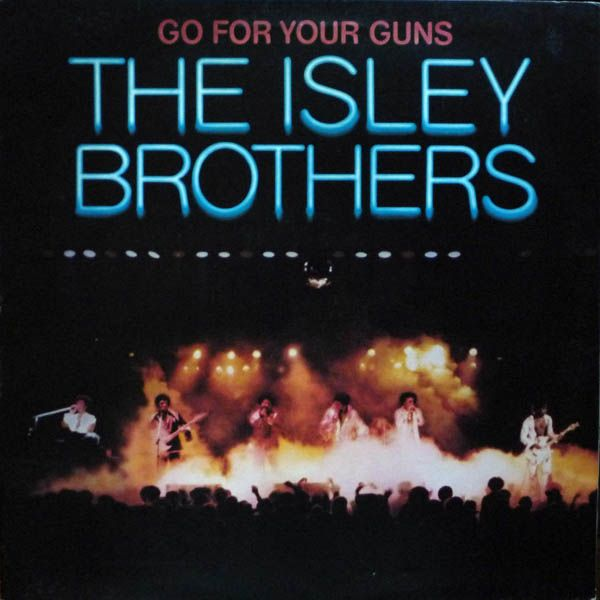 The Isley Brothers - Go For Your GunsAlbum Covers, Life, Atlantisisley Brotherschop, Funky Music, Guns 1977, Music 101, Favorite Album, Soul Music, Classic Album