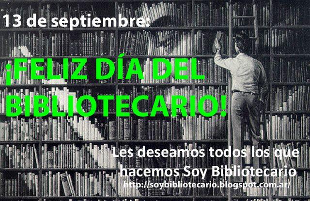 SOY BIBLIOTECARIO: 13 de septiembre: Día del Bibliotecario en Argenti...