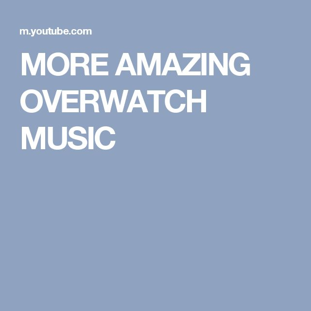 MORE AMAZING OVERWATCH MUSIC