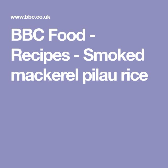 BBC Food - Recipes - Smoked mackerel pilau rice