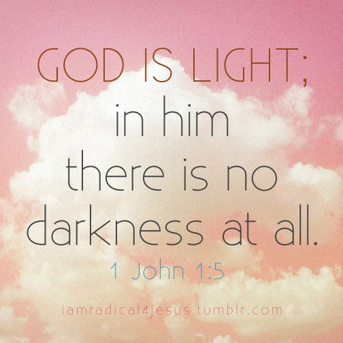 iamradical4jesus:    God is light; in him there is no darkness at all. If we claim to have fellowship with him and yet walk in the darkness, we lie and do not live out the truth.But if we walk in the light, as he is in the light, we have fellowship with one another, and the blood of Jesus, his Son, purifies us from all sin. – 1 John 1:5-7(photo source)
