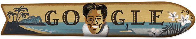 Today on Google.com is a special Google logo, aka Google Doodle, for the father of surfing, Duke Kahanamoku.    He was born on August 24, 1890 in Waikiki, Honolulu, Hawaii and died at the age of 77 on January 22...