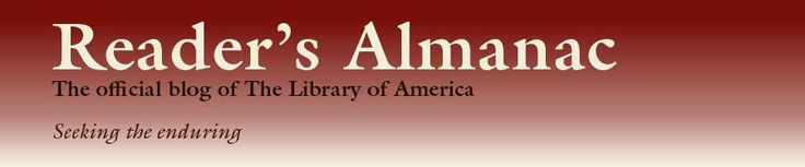 Reader's Almanac: Forthcoming from The Library of America (Winter–Spring 2014)