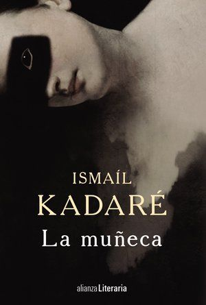 Cover for 'La Muneca' (The Doll) by Ismail Kadare