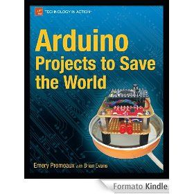 Arduino projects to save the world di Emery Premeaux