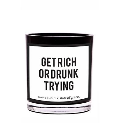 Get Rich Or Drunk Trying- LRG Candle from DAMSELFLY