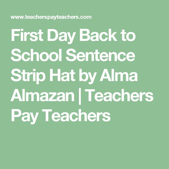 First Day Back to School Sentence Strip Hat by Alma Almazan | Teachers Pay Teachers