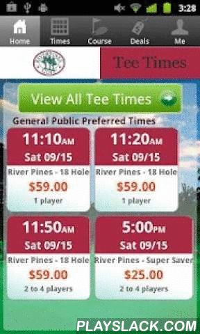 River Pines Golf Tee Times  Android App - playslack.com , The River Pines Golf app includes custom tee time bookings with easy tap navigation and booking of tee times. The app also supports promotion code discounts with a deals section, course information and an account page to look up past reservations and share these reservations with your playing partners via text and email.