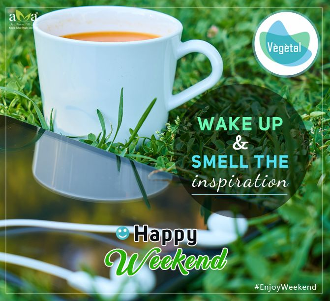 Wake up and smell the inspiration. #HappyWeekend #VegetalPersonalCare #Products contain extracts of #NaturalHerbs & are #ChemicalFree