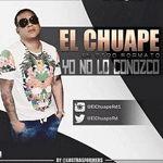 El-Chuape-–-No-Lo-Conozco