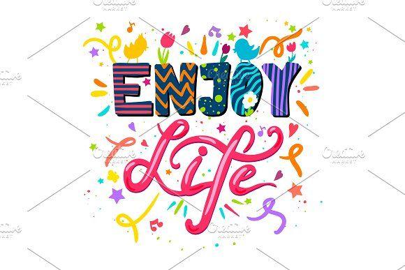 Enjoy Life by barsrsind on @creativemarket