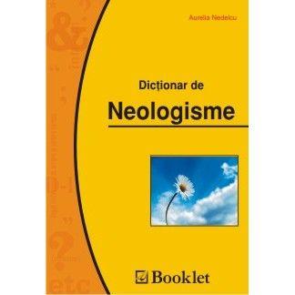 BOOKLET Dictionar de neologisme - Aurelia Nedelcu - Adevarul Shop